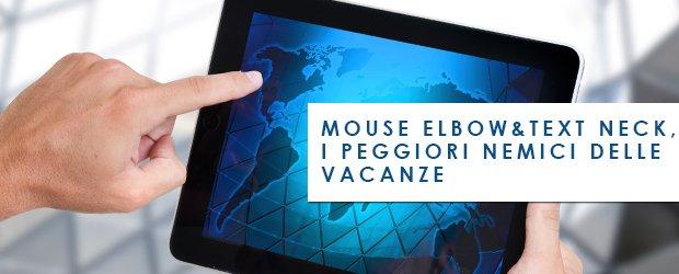 Mouse elbow&text neck, i peggiori nemici delle vacanze