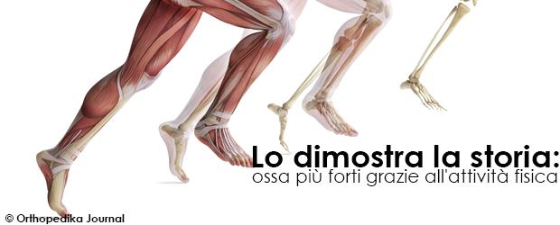 Lo dimostra la storia: ossa più forti grazie all'attività fisica