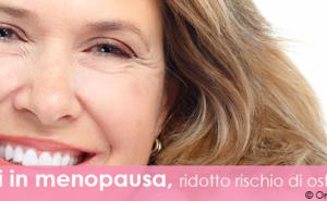 Più felici in menopausa, ridotto rischio di osteoporosi
