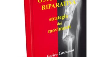 OSTEOGENESI RIPARATIVA. Strategia dei movimenti