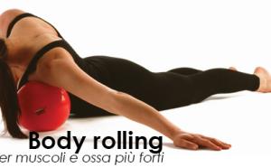 Body rolling per muscoli e ossa più forti