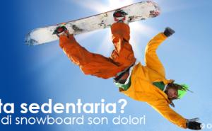 Vita Sedentaria? Sei Vai Di Snowboard Son Dolori