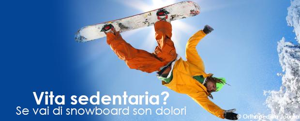 Vita sedentaria? Se vai di snowboard son dolori